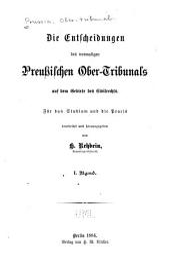 Die entscheidungen des vormaligen preussischen Ober-tribunals auf dem gebiete des civilrechts: Für das studium und die praxis, Band 1