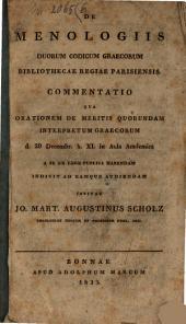De menologiis duorum codicum graecorum Bibliothecae Reg. Parisiensis commentatio, qua ad orationem ... invitat