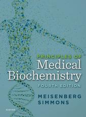 Principles of Medical Biochemistry E-Book: Edition 4