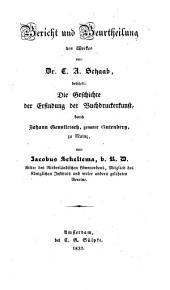 Bericht und Beurtheilung des Werkes von L. A. Schaab, betitelt: Die Geschichte der Erfindung der Buchdruckerkunst durch Johann Gensfleisch, genannt Gutenberg, zu Mainz