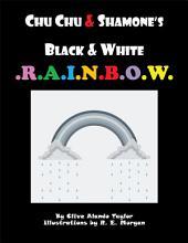 CHU CHU & SHAMONE'S Black & White RAINBOW