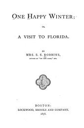 One Happy Winter: Or, A Visit to Florida