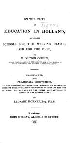 On the State of Education in Holland, as Regards Schools for the Working Classes and for the Poor