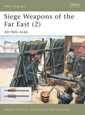 Siege Weapons of the Far East (2): AD 960–1644