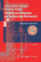 Formeln und Aufgaben zur Technischen Mechanik 2: Elastostatik, Hydrostatik, Ausgabe 11