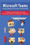 Microsoft Teams Training Manual Classroom Tutorial Book