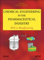 Chemical Engineering in the Pharmaceutical Industry PDF