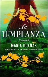 La Templanza (Spanish Edition): Una Novela