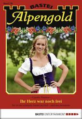Alpengold - Folge 220: Ihr Herz war noch frei
