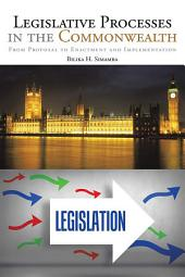 Legislative Processes in the Commonwealth: From Proposal to Enactment and Implementation