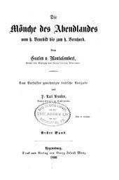 Die Mönche des Abendlandes vom H. Benedikt bis zum H. Bernard: Band 1