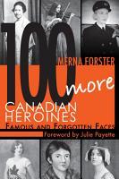 100 More Canadian Heroines PDF