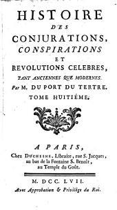 Histoire Des Conjurations, Conspirations Et Révolutions Célèbres, Tant Anciennes Que Modernes: 8