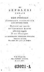 Dei sepolcri poesie ... aggiuntovi uno squarcio di Vincenzo Monti sullo slesso soggetto ed una dissertazione di Girolamo Federico Borgno (etc.)