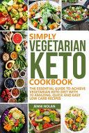 Simply Vegetarian Keto Cookbook Book PDF