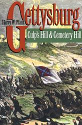 Gettysburg Culp S Hill And Cemetery Hill Book PDF