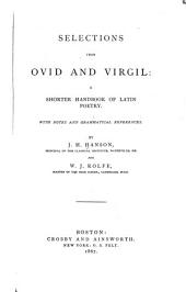 Selections from Ovid and Virgil: a shorter handbook of Latin poetry ; with notes and grammatical references