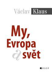 Václav Klaus – My, Evropa a svět