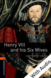 Henry VIII and his Six Wives - With Audio Level 2 Oxford Bookworms Library: Edition 3