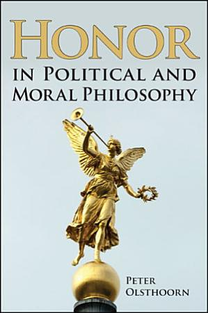 Honor in Political and Moral Philosophy PDF