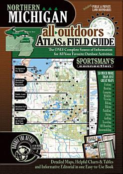 Northern Michigan All Outdoors Atlas   Field Guide PDF