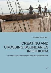 Creating and Crossing Boundaries in Ethiopia: Dynamics of Social Categorization and Differentiation