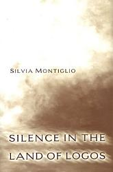 Silence In The Land Of Logos Book PDF