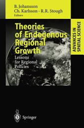 Theories of Endogenous Regional Growth: Lessons for Regional Policies