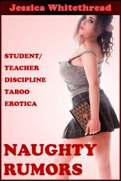 Naughty Rumors (Student/Teacher Discipline Taboo Erotica)