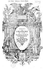 Memoires de l'histoire de Lyon: auec vne table des choses memorables contenues en ce present liure