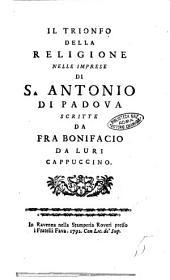 Il trionfo della religione nelle imprese di S. Antonio di Padova scritte da fra Bonifacio da Luri Cappuccino