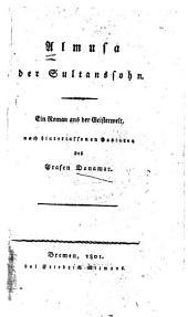 Almusa der Sultanssohn: ein Roman aus der Geisterwelt, nach hinterlassenen Papieren des Grafen Donamar
