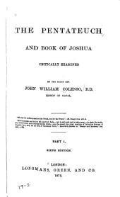 The Pentateuch and Book of Joshua Critically Examined: Volume 1