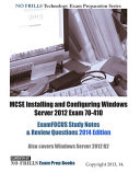 Mcse Installing and Configuring Windows Server 2012 Exam 70-410 Examfocus Study Notes & Review Questions 2014 Edition