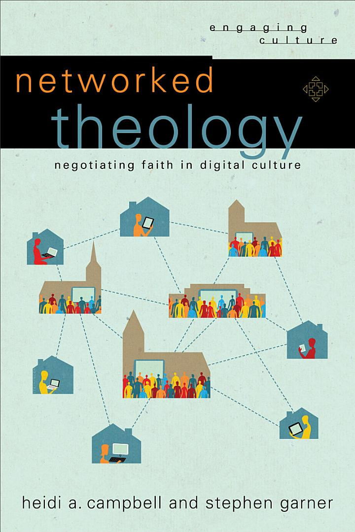 Networked Theology (Engaging Culture)