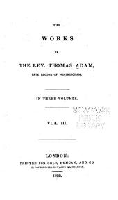 The Works of the Rev. Thomas Adam: Late Rector of Wintringham : in Three Volumes, Volume 3