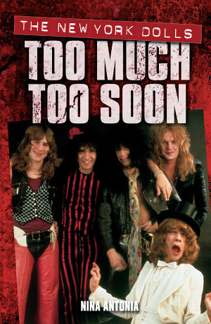 Too Much  Too Soon The Makeup Breakup of The New York Dolls
