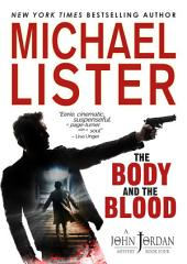 The Body and the Blood: a John Jordan Myster #4