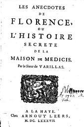 Les anecdotes de Florence ou l'histoire secrète de la maison de Medicis