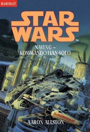 Star Wars  X Wing  Kommando Han Solo PDF