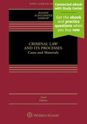 Criminal Law and Its Processes: Cases and Materials, Edition 10