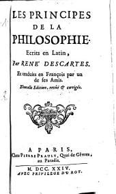 Les Principes De La Philosophie: Ecrits en Latin : Et traduits en François par un de ses Amis