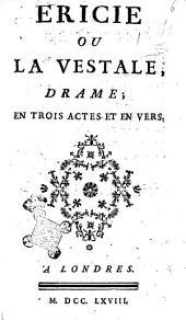 Ericie ou La vestale, drame, en trois actes en vers