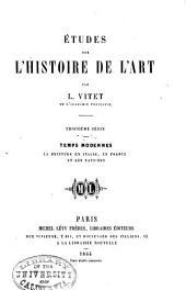 Études sur l'histoire de l'art: sér. Temps modernes: La peinture en Italie, en France et aux Pays-Bas. 1868