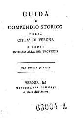 Guida e compendio storico della citta di Verona e cenni intorno alla sua provincia