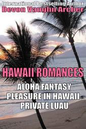 Hawaii Romances 3-Book Bundle: Aloha Fantasy\Pleasure in Hawaii\Private Luau
