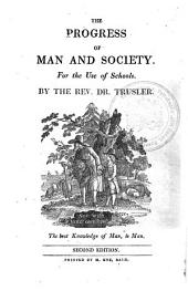 The Progress of Man and Society: For the Use of Schools