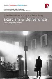 Exorcism and Deliverance: Multi-Disciplinary Studies