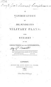 A Vindication of Mr. Windham's Military Plans: With Remarks on the Objections of His Opponents