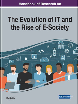 Handbook of Research on the Evolution of IT and the Rise of E Society PDF